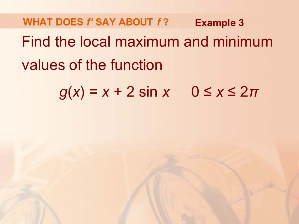 Find the local maximum and minimum values of the function