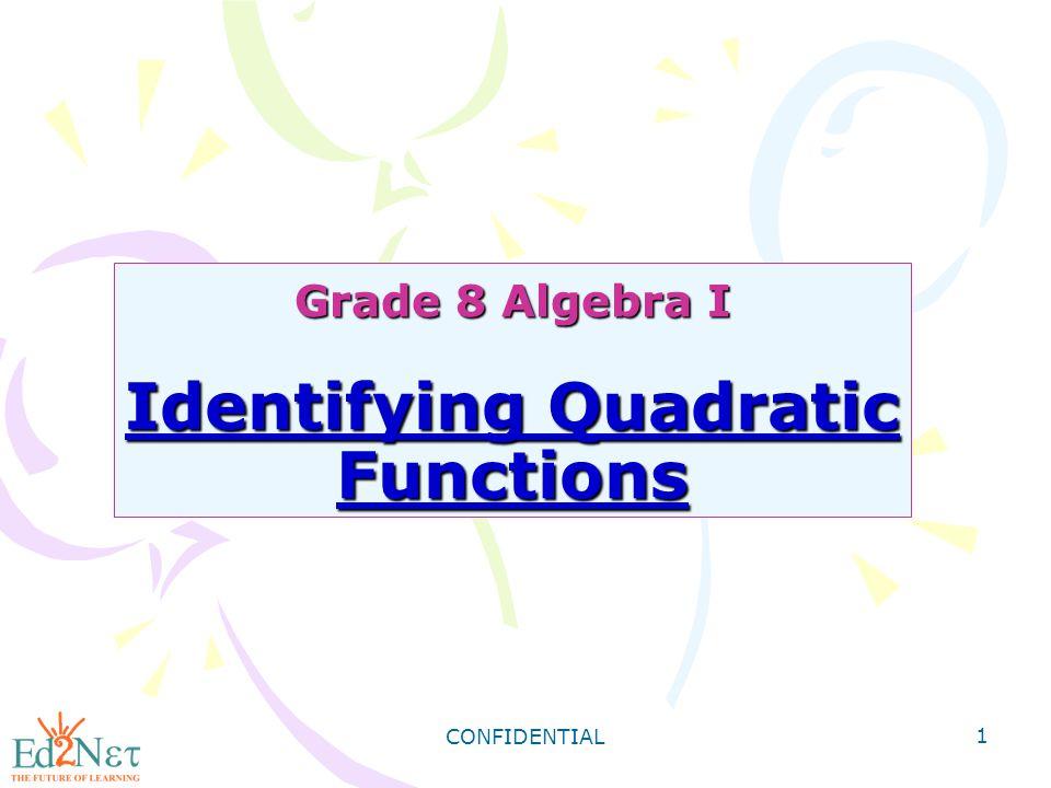 Grade 8 Algebra I Identifying Quadratic Functions