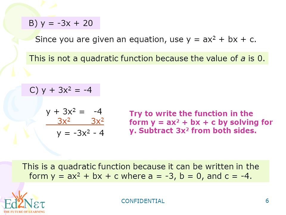 Since you are given an equation, use y = ax2 + bx + c.