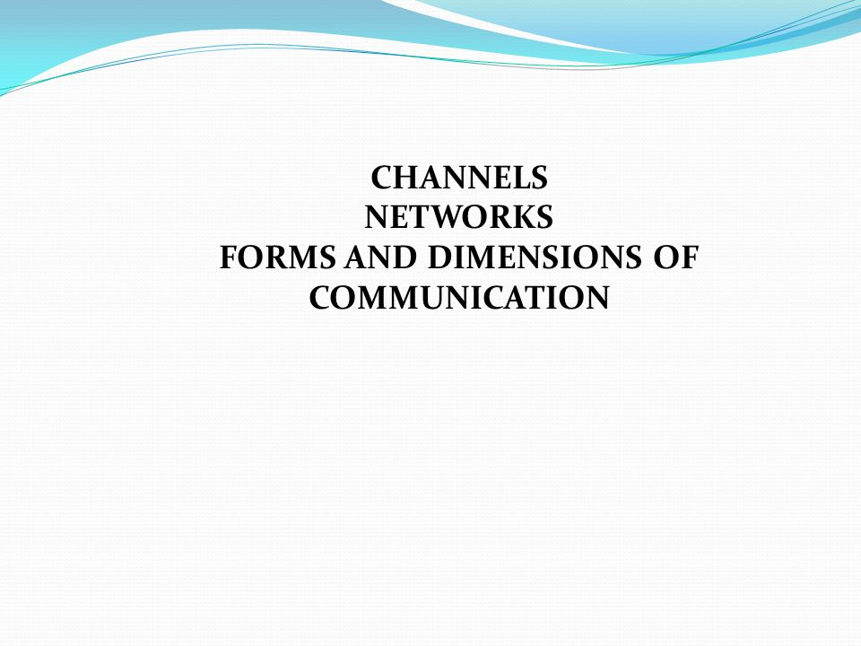 FORMS AND DIMENSIONS OF COMMUNICATION