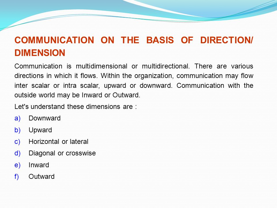 COMMUNICATION ON THE BASIS OF DIRECTION/ DIMENSION