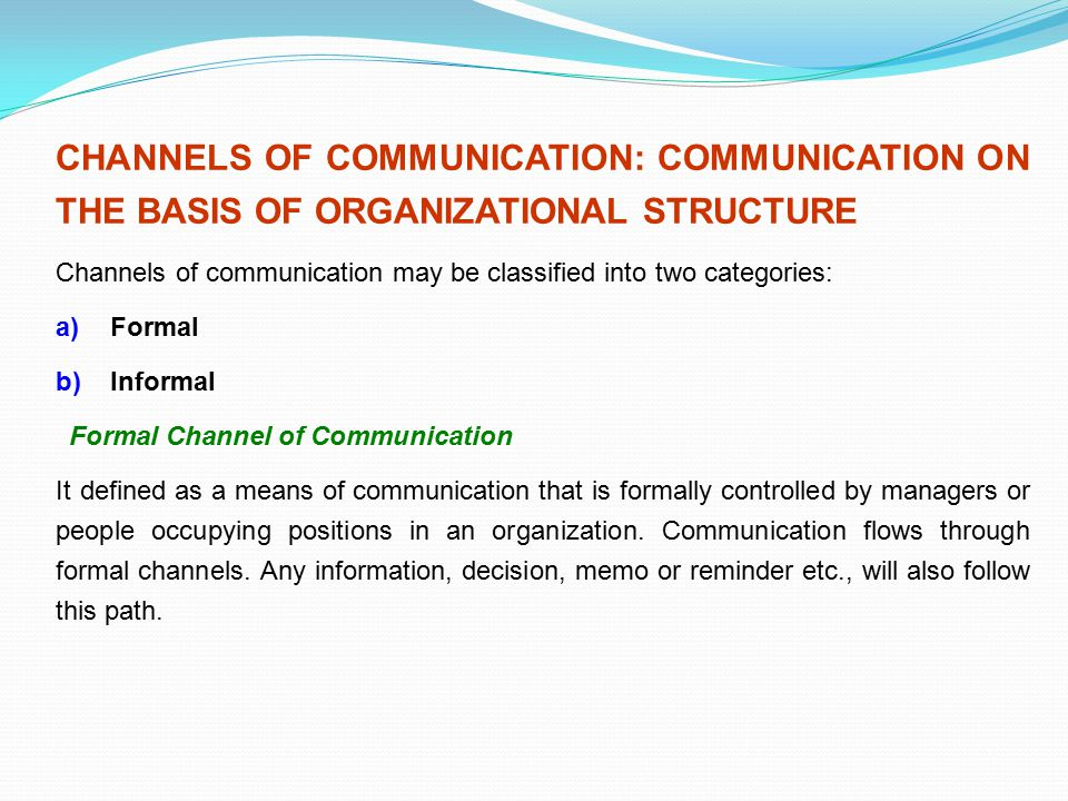 CHANNELS OF COMMUNICATION: COMMUNICATION ON THE BASIS OF ORGANIZATIONAL STRUCTURE