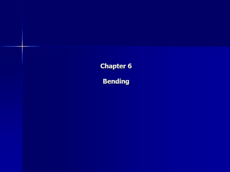 Chapter 6 Bending