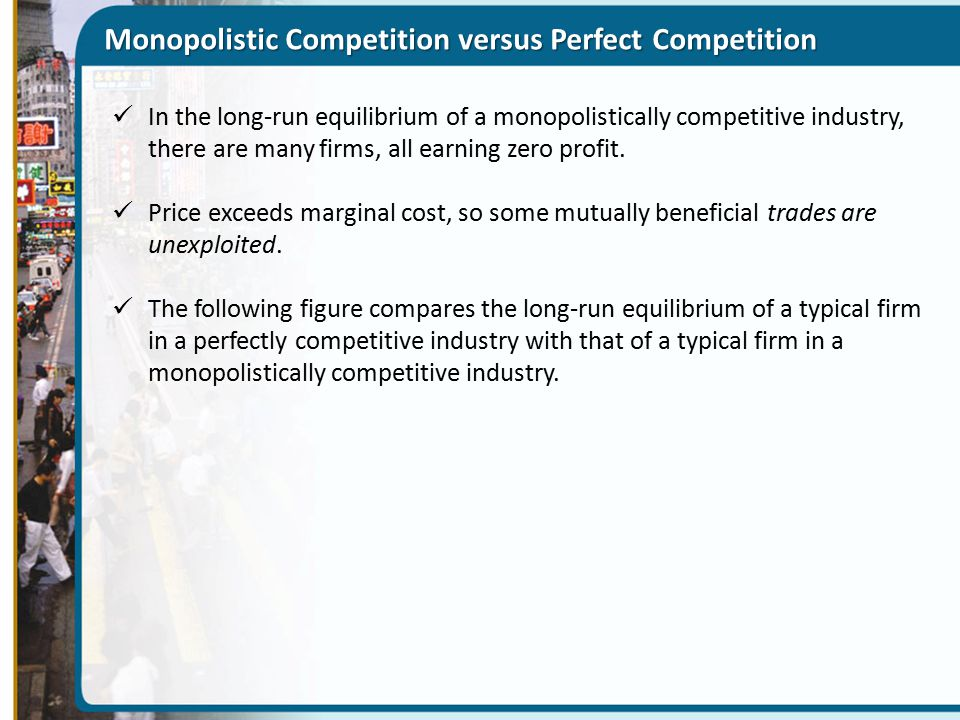 Monopolistic Competition versus Perfect Competition