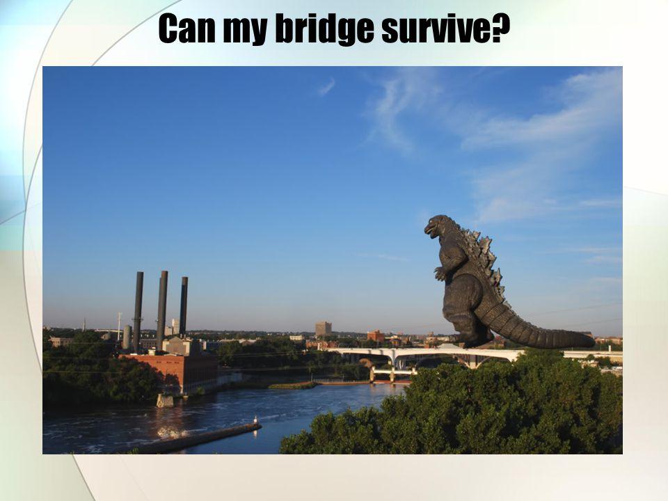 Can my bridge survive