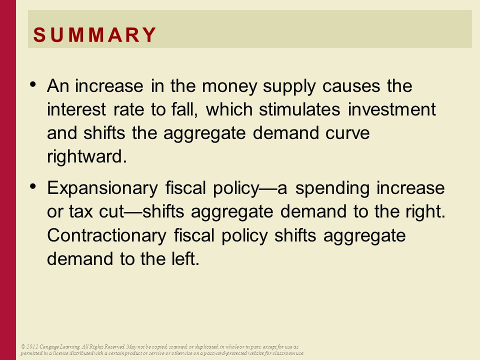 SUMMARY When the government alters spending or taxes, the resulting shift in aggregate demand can be larger or smaller than the fiscal change: