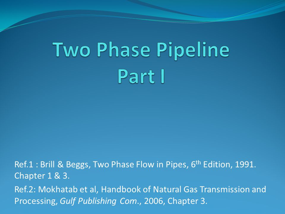 Two Phase Pipeline Part I