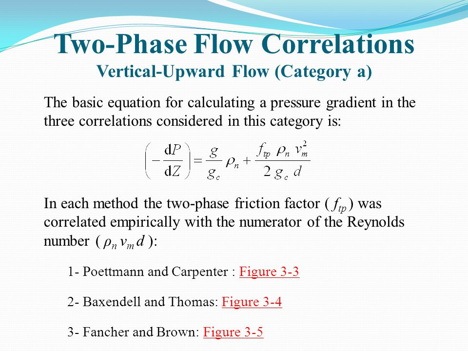 Two-Phase Flow Correlations Vertical-Upward Flow (Category a)