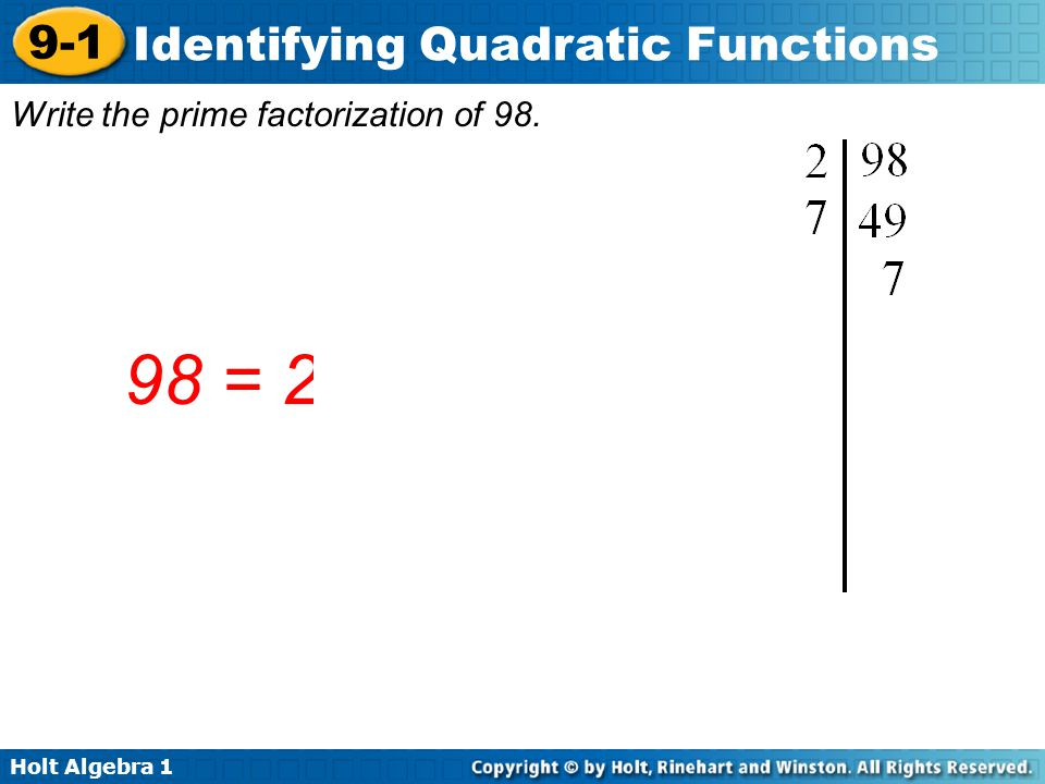 Write the prime factorization of 98.