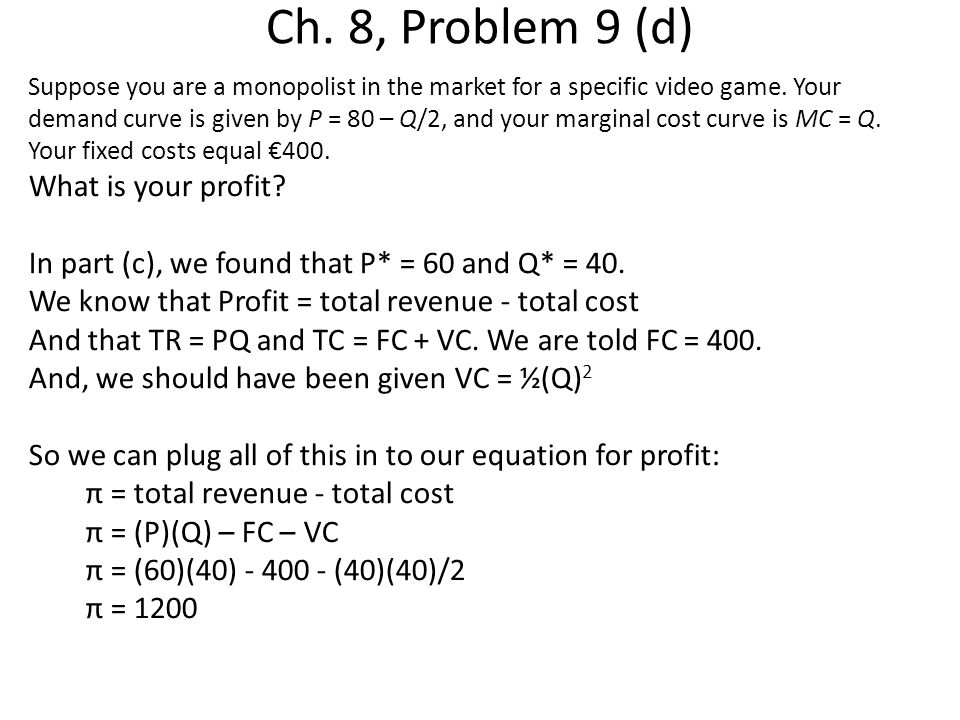 Ch. 8, Problem 9 (d) What is your profit