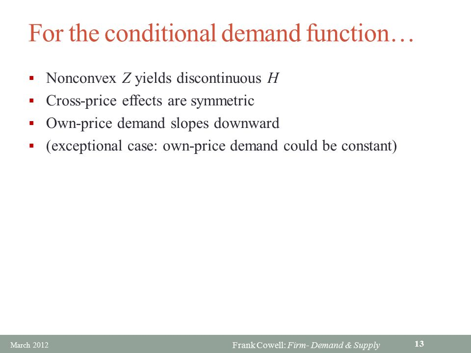 For the conditional demand function…