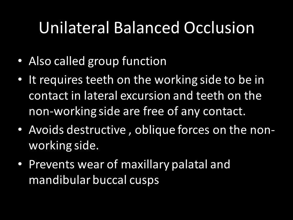 Unilateral Balanced Occlusion