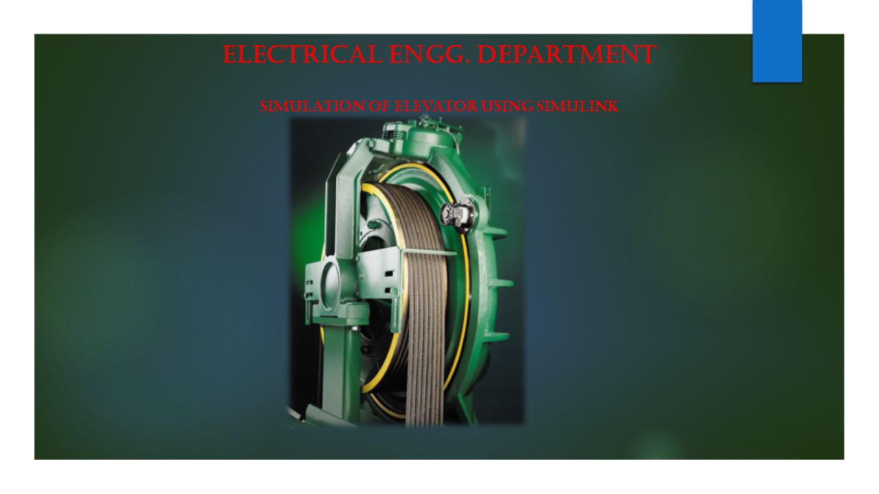 Electrical ENgg. Department Simulation of elevator using Simulink
