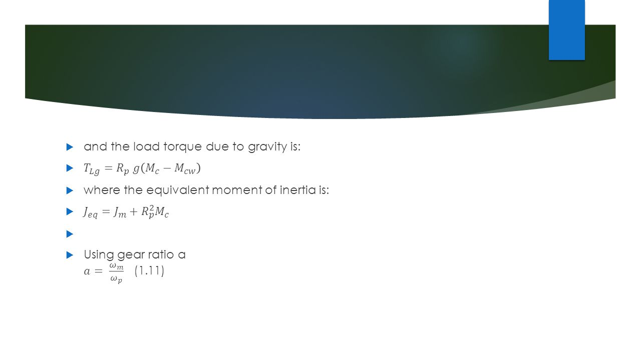 and the load torque due to gravity is: