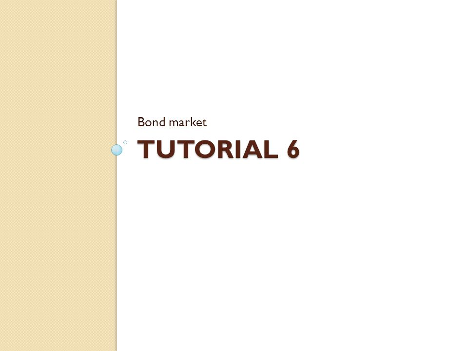 Bond market Tutorial 6