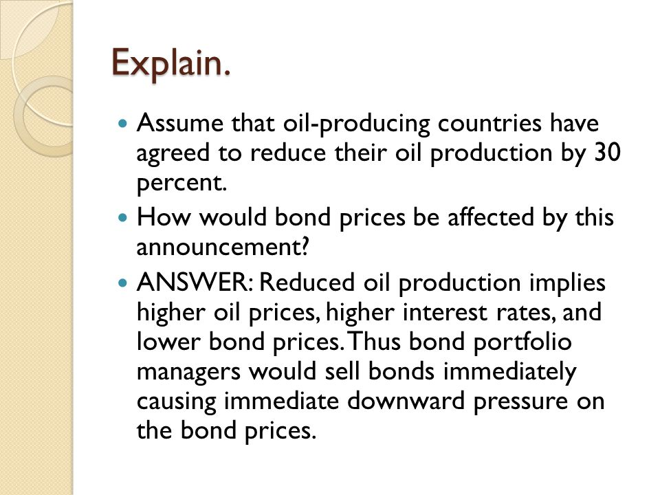 Explain. Assume that oil-producing countries have agreed to reduce their oil production by 30 percent.