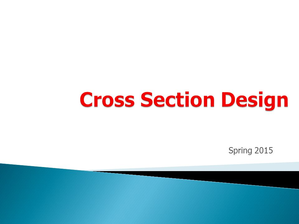 Cross Section Design Spring 2015
