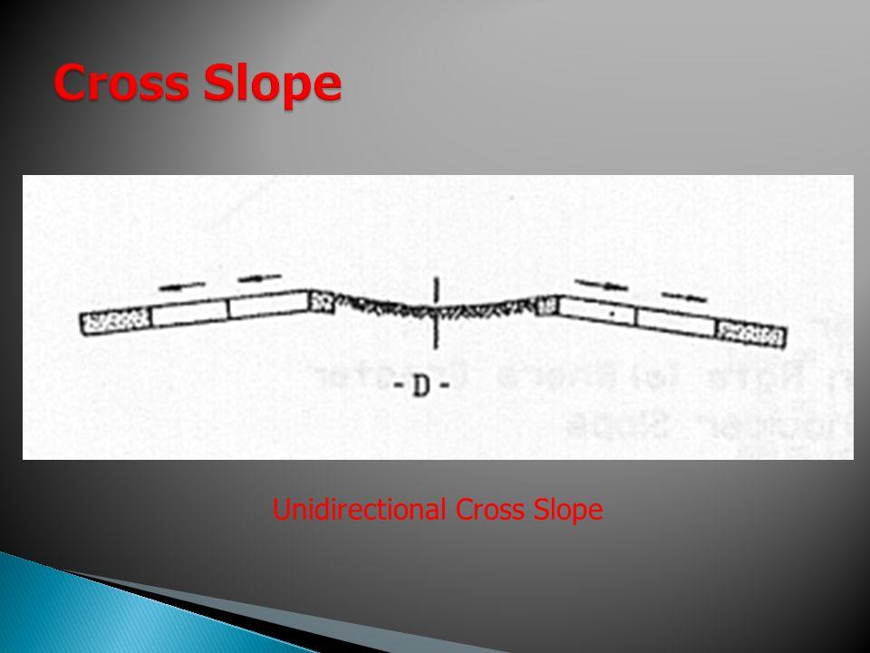 Cross Slope Unidirectional Cross Slope