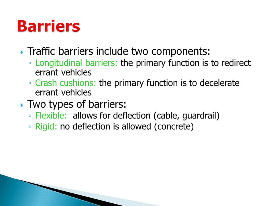 Barriers Traffic barriers include two components: