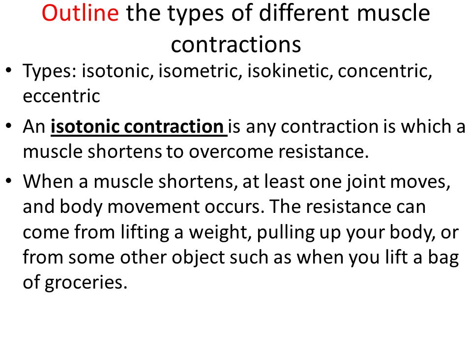 Outline the types of different muscle contractions