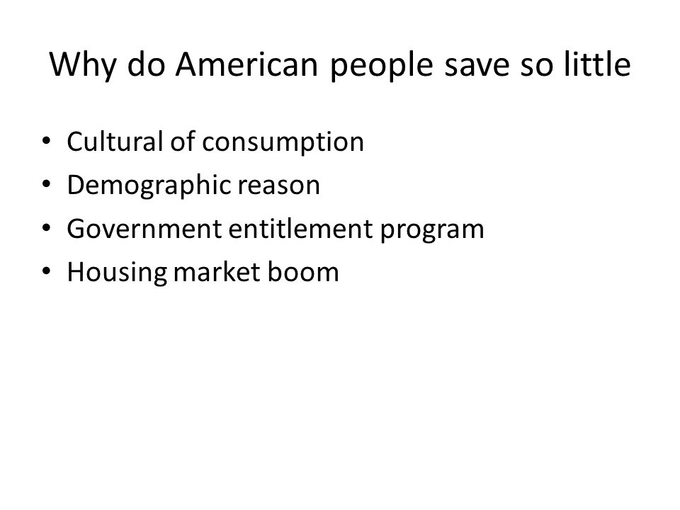 Why do American people save so little