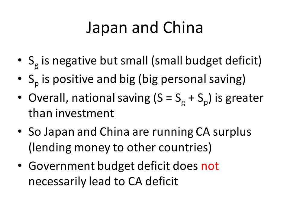 Japan and China Sg is negative but small (small budget deficit)