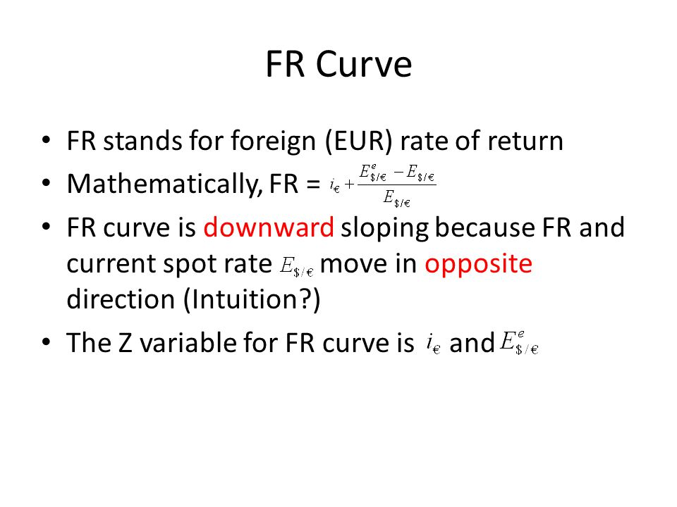 FR Curve FR stands for foreign (EUR) rate of return