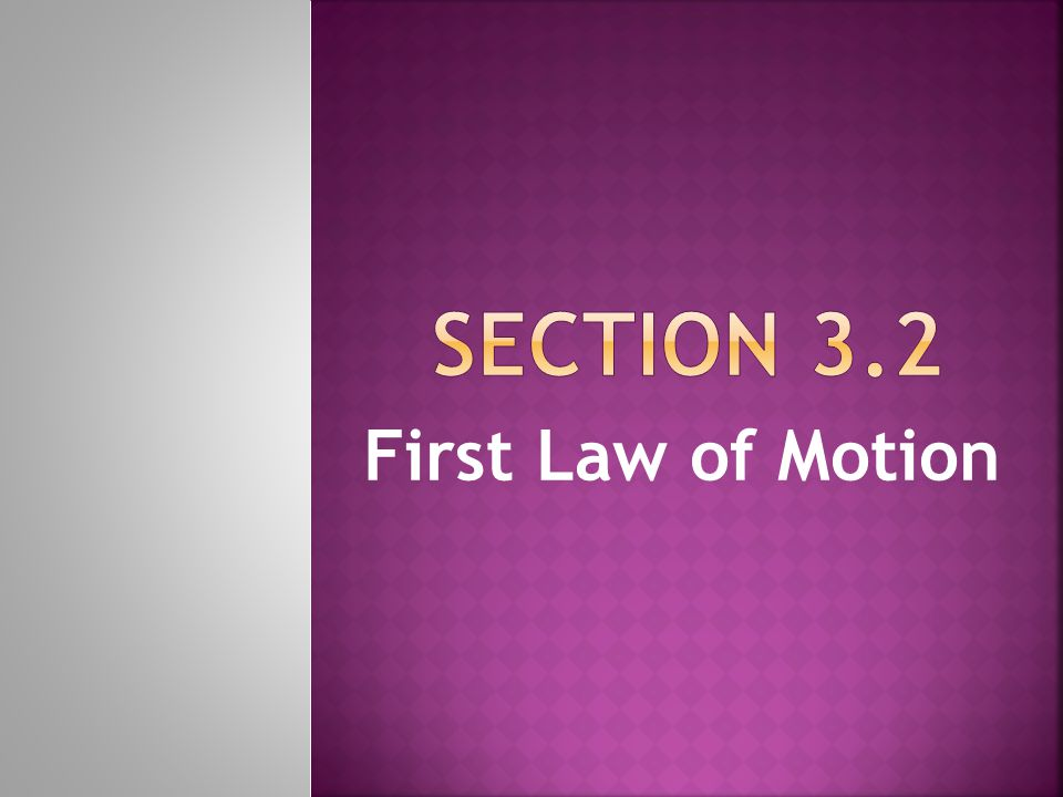 Section 3.2 First Law of Motion