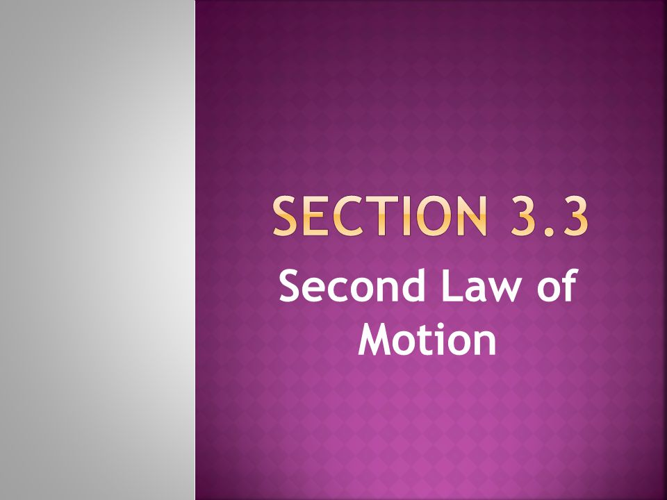section 3.3 Second Law of Motion