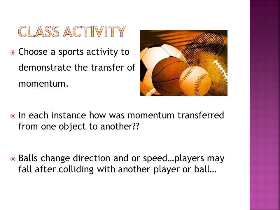 Class activity Choose a sports activity to demonstrate the transfer of
