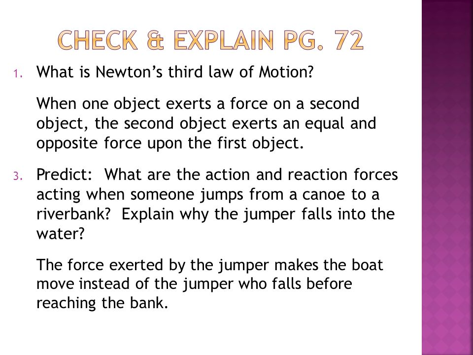 Check & explain pg. 72 What is Newton's third law of Motion