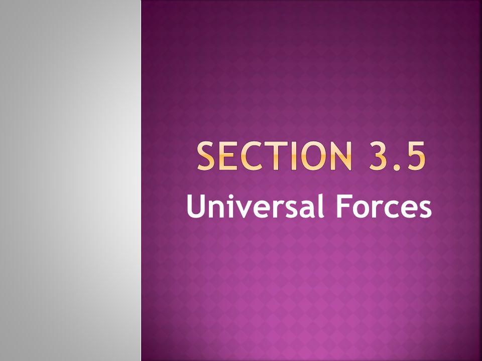 Section 3.5 Universal Forces