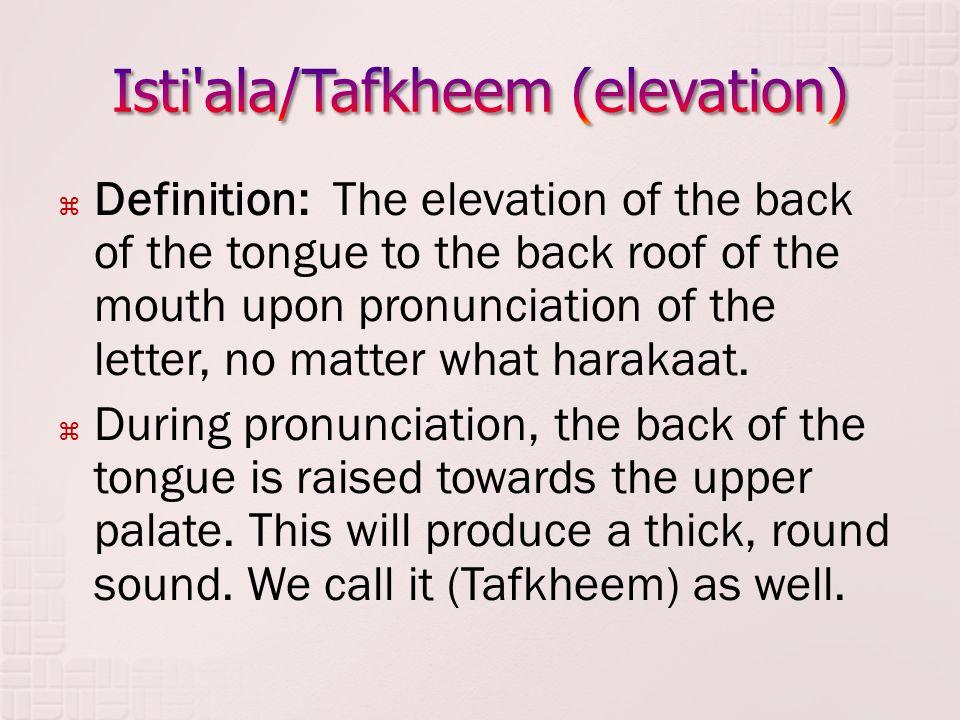 Isti ala/Tafkheem (elevation)