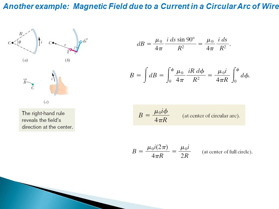 Another example: Magnetic Field due to a Current in a Circular Arc of Wire