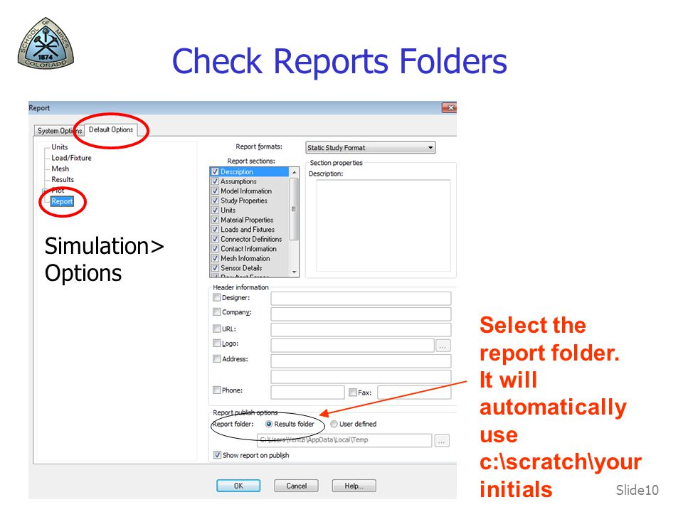 Check Reports Folders Simulation> Options Select the report folder.
