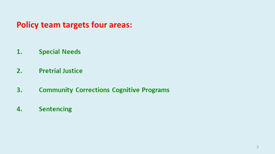 Sentencing 2012 – Policy team developed an assessment process to help judges make evidence-based decisions about conditions of probation.