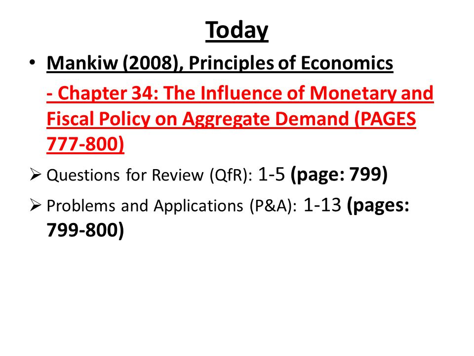 Today Mankiw (2008), Principles of Economics