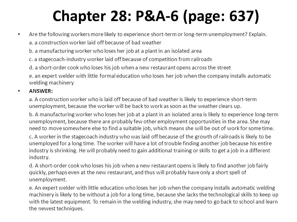 Chapter 28: P&A-6 (page: 637) Are the following workers more likely to experience short-term or long-term unemployment Explain.