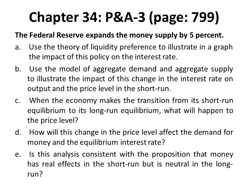 Chapter 34: P&A-3 (page: 799) The Federal Reserve expands the money supply by 5 percent.