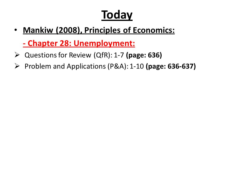 Today Mankiw (2008), Principles of Economics: