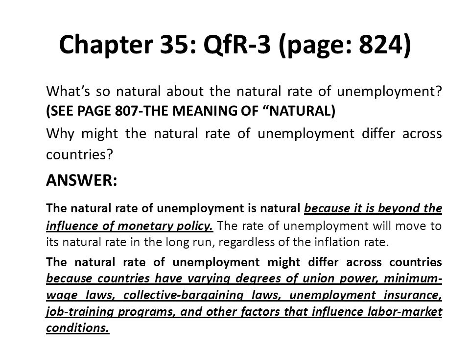 Chapter 35: QfR-3 (page: 824) What's so natural about the natural rate of unemployment (SEE PAGE 807-THE MEANING OF NATURAL)