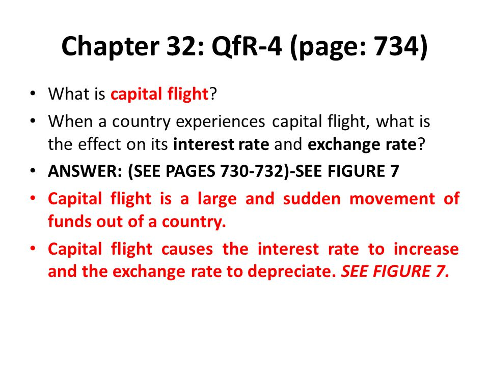 Chapter 32: QfR-4 (page: 734) What is capital flight