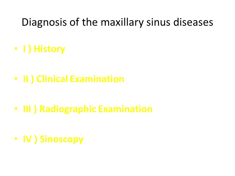 Diagnosis of the maxillary sinus diseases