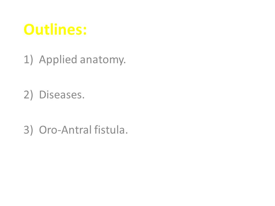 Applied anatomy. Diseases. Oro-Antral fistula.