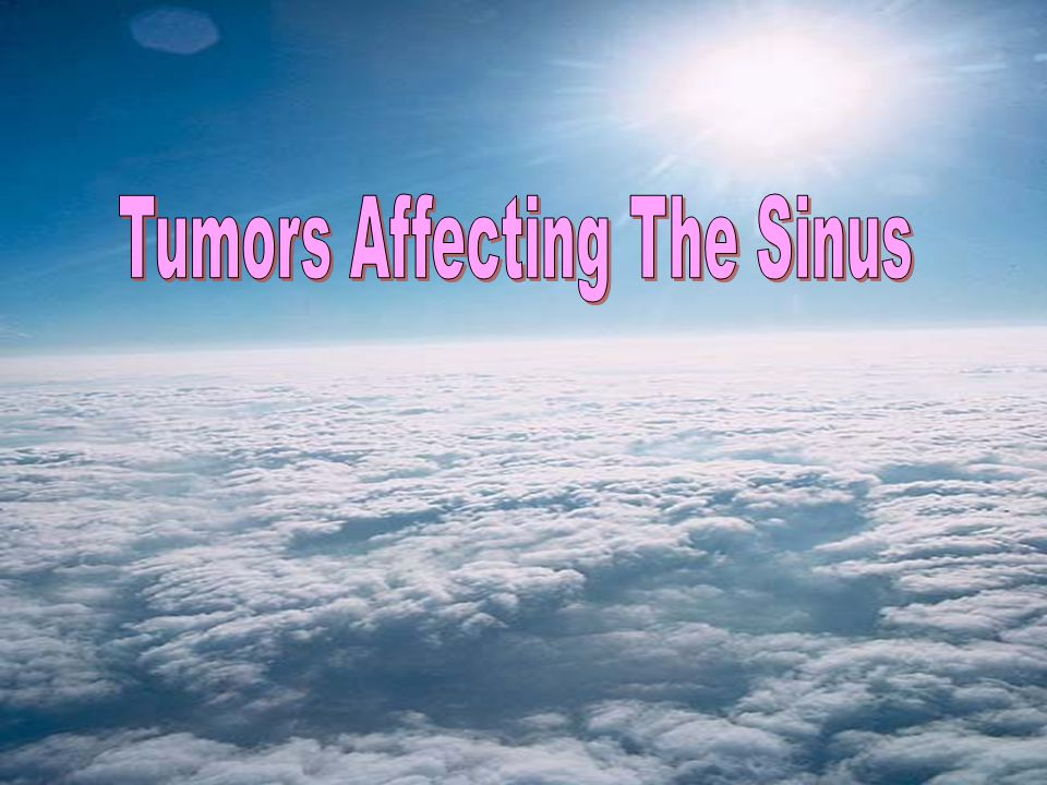 Tumors Affecting The Sinus