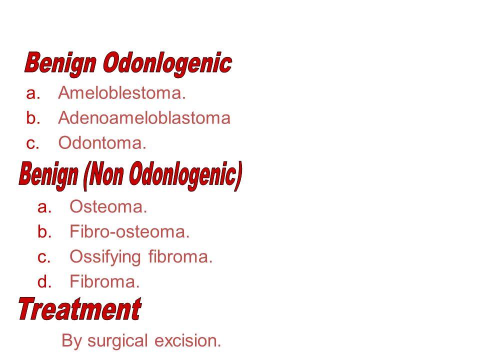 Benign (Non Odonlogenic)
