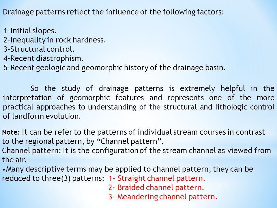 Drainage patterns reflect the influence of the following factors:
