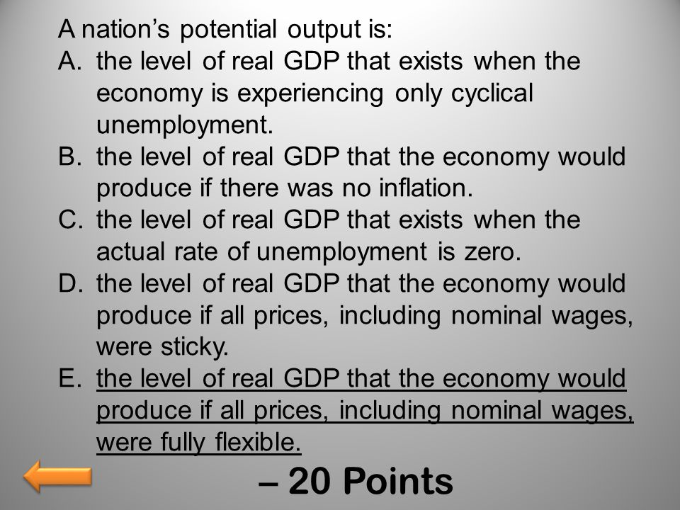 – 20 Points A nation's potential output is: