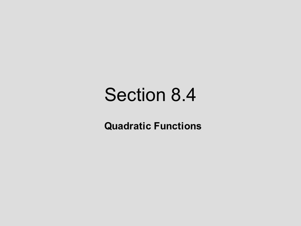 Section 8.4 Quadratic Functions