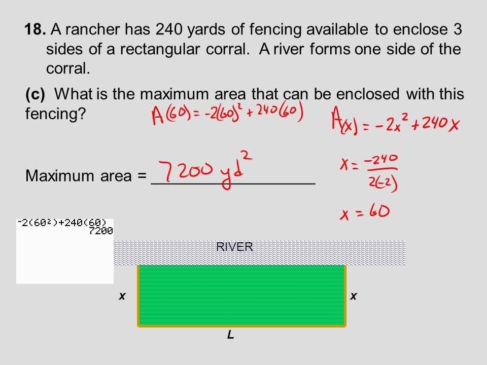 18. A rancher has 240 yards of fencing available to enclose 3